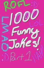 1000 Funny JOKES ~Part 1~ by bubblegumqueen987