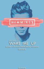 Wake Me Up |l.h|   (fall away#1) by hemmostylex