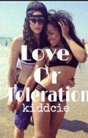 Love Or Toleration (Book 1) by itsCieraa