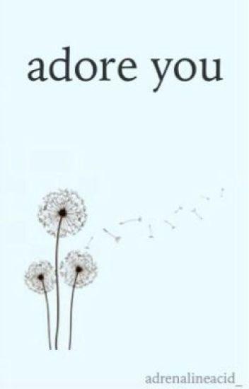 adore you ♕ larry os