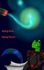 Planet of the Dying Sun [Editing] by Spi11ed_Ink