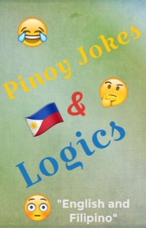 Pinoy Jokes And Logics English To Filipino Wattpad