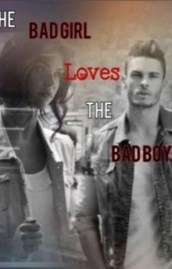 Bad Girl Loves The Bad Boy.