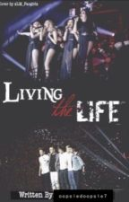 Living the Life *Another book to SBL&BTR* by rrrrrrichlyn__