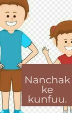 Nanchak ke kunfuu  by Kavikstoryies