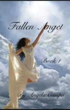 Fallen Angel book 1 by AngelicCampa