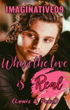 When The Love Is Real (Lewis And Pearl) ✔ by Imaginative09