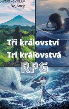 Tri Kráľovstvá/Tři Království RPG [OTVORENÉ] by Kity_And_Anny