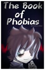 ༶•~The Book of Phobias~•༶ by Your_Female_Dad