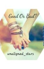 Good Or Bad? {Lesbian Story} by unaligned_stars