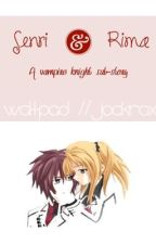 What If Senri And Rima Were, Together? Vampire knight continuation by Jockrox