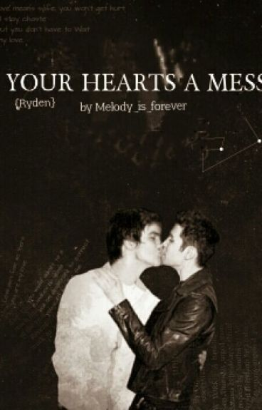 Your Hearts A Mess. (Ryden Fanfic)