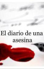 El diario de una asesina by gat15sil