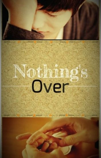 Nothing's Over (IPY: Book 2)