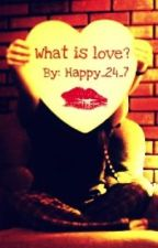 What is LOVE? (poems) by Happy_24_7