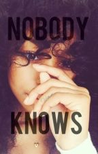 Nobody Knows (August Alsina Story) by PageGuapo