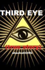 THIRD EYE ( true story ) by atascha032912
