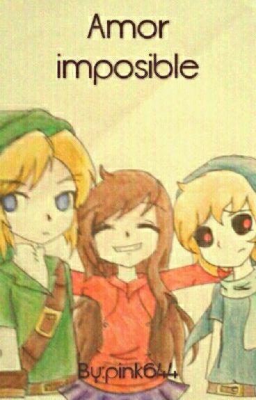 Amor imposible (link, ben drowned y tu)
