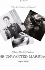 THE UNWANTED MARRIAGE - SEQUEL BOOK by BYE_Imagines