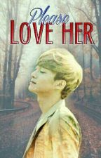 Please Love her [EXO Chen ONE SHOT] by HisThunderstorm