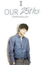 [ completed : M ] Our 25ths : Book I by syasyafooad