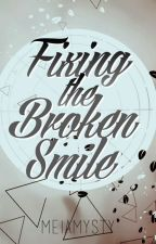 Fixing The Broken Smile by meiamysty
