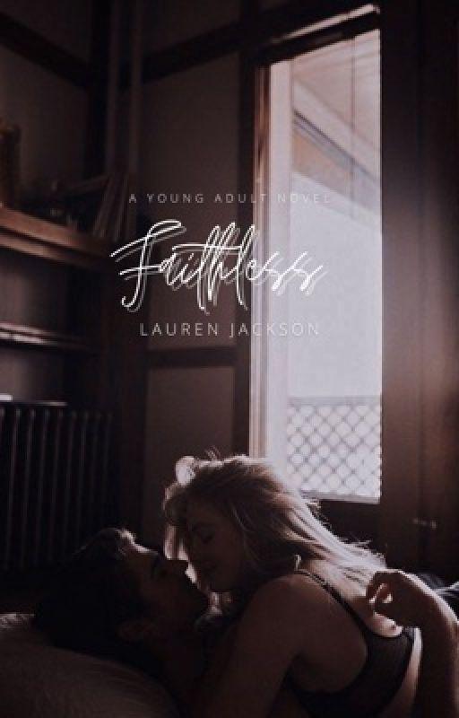 Faithless. by LaurenJ22