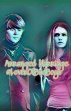 Arranged Marriage (Book 1)《UNDER EDITING》 by LoverOfBadBoys