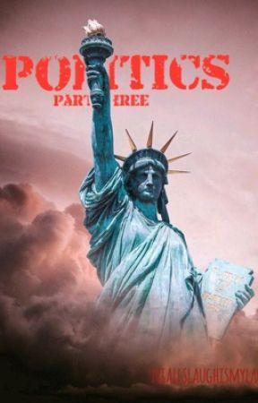 Politics Part Three by NiallsLaughIsMyLaugh