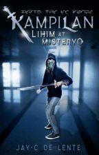 Kampilan: Lihim at Misteryo by JaycDeLente