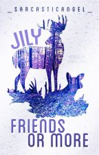 Jily: Friends or More by SarcasticallyGenuine