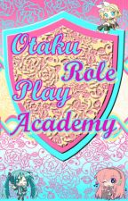 Otaku Roleplay Academy by -HeadOtaku