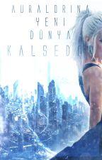 KALSEDON ❅ Yeni Dünya II (Düzenleniyor) by Auralorina