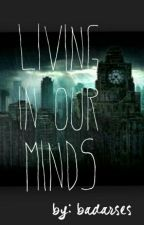 Living In Our Minds by badarses