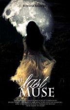 The Last Muse (Coming Soon) by RimshaNadeem
