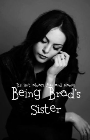 Being Brad's Sister by IAmJWilletts