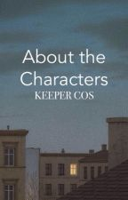 About the Characters | Keeper CoS by KeeperCoS
