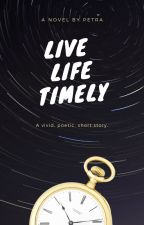 Life Life Timely - A Short Story by xxp-vxx