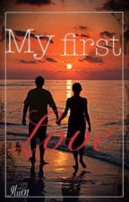 ❤️My First Love❤️ by Ilii01