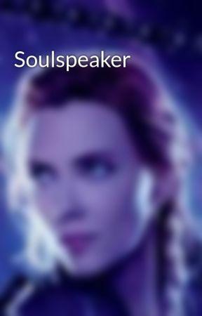 Soulspeaker by ReaderWriter0243