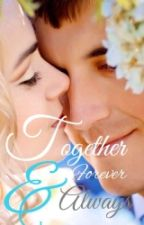 together, always and forever by AnkitaJha1