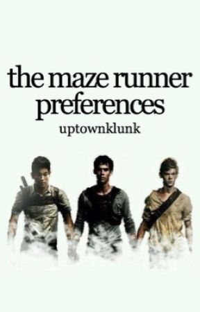 Maze Runner Preferences - He's Protective Of You - Wattpad
