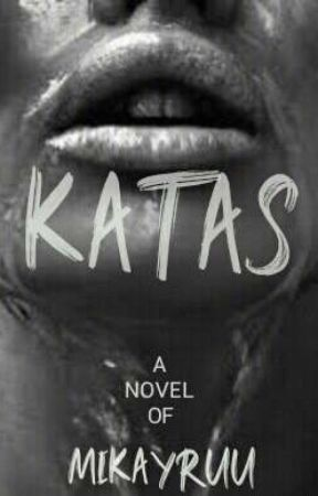 KATAS (ON GOING) by Mikayruu