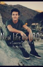 New Life to 180º | →Cameron Dallas FF← by MrsDallas0809