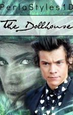 The Dollhouse (Harry Styles AU) by dirtysmirkharry