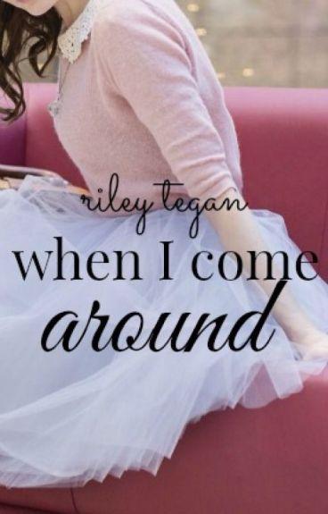 When I Come Around (Waltham #2) by RileyTegan