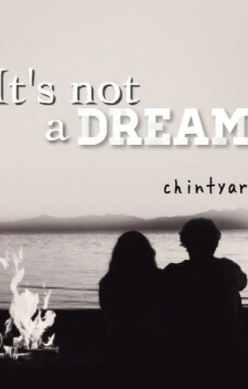 It's Not A Dream