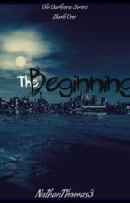 The Darkness Series: Book one, The Beginning by NathanGrayThomas