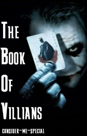 The Book of Villians by consider-me-special