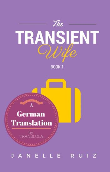 The Transient Wife (German Translation)